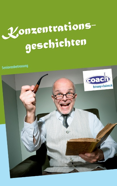 Konzentrationsgeschichten: Gedächtnistraining und Seniorenbeschäftigung - Denis Geier [Taschenbuch]