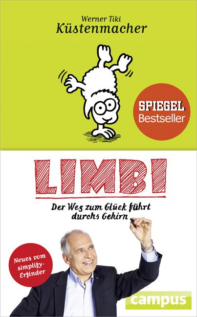 Limbi: Der Weg zum Glück führt durchs Gehirn - Küstenmacher, Werner Tiki