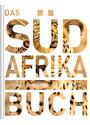 Das Südafrika Buch: Highlights eines faszinierenden Landes - Daniela Schetar