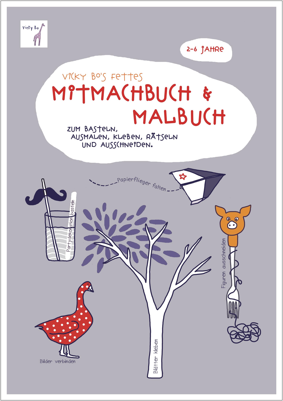 Vicky Bo´s fettes Mitmachbuch & Malbuch: Zum Ba...