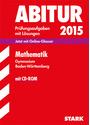 Abitur-Prüfungsaufgaben mit Lösungen 2015: Mathematik - Gymnasium Baden-Württemberg - Raimund Ordowski [mit CD-ROM]