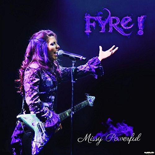 Fyre - Missy Powerful