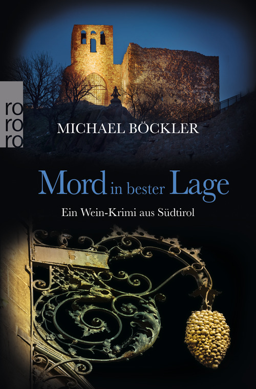 Mord in bester Lage: Ein Wein-Krimi aus Südtirol - Michael Böckler [Taschenbuch]
