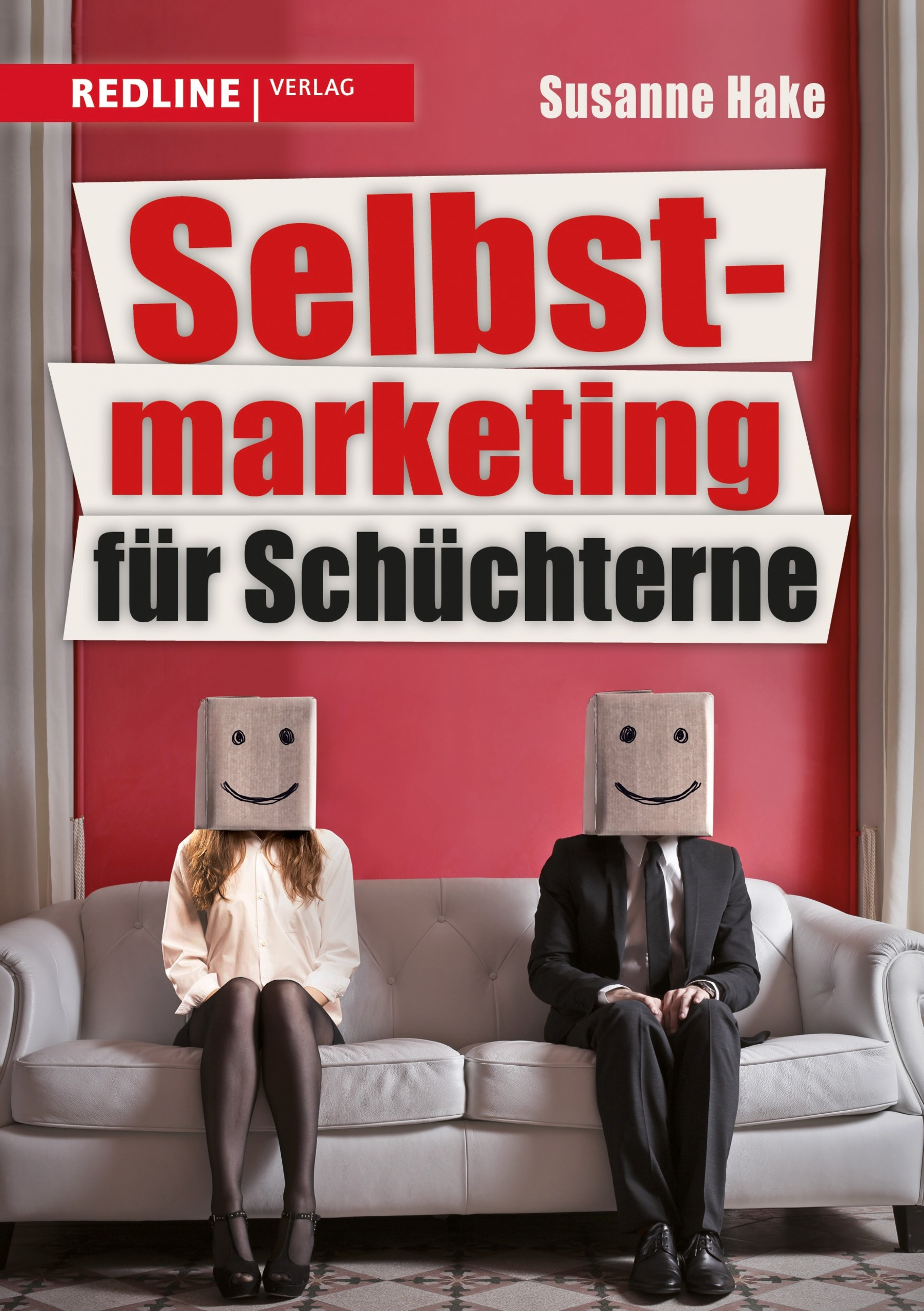 Selbstmarketing für Schüchterne - Susanne Hake [Taschenbuch]