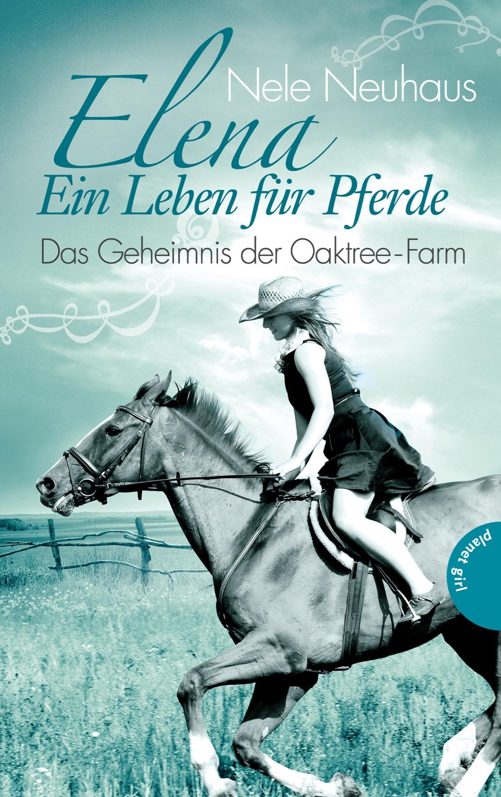 Elena - Ein Leben für Pferde: Band 4 - Das Geheimnis der Oaktree-Farm - Nele Neuhaus [Gebundene Ausgabe]