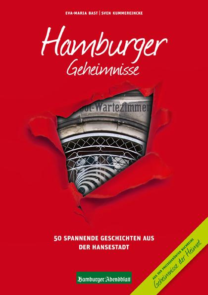 Hamburger Geheimnisse: 50 Spannende Geschichten aus der Hansestadt - Eva-Maria Bast [Broschiert]