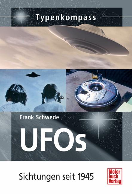 UFOs: Sichtungen seit 1945 (Typenkompass) - Sch...