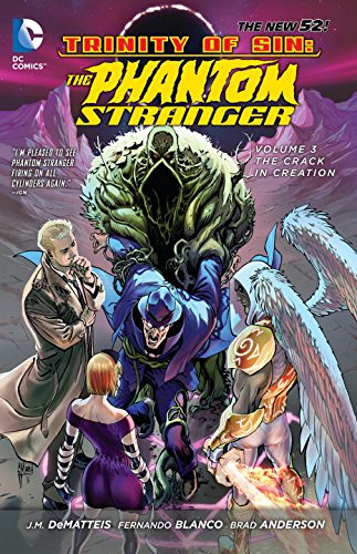 The New 52: Trinity of Sin - Phantom Stranger: Vol. 3 - The Crack in Creation - J.M. Dematteis [Softcover]