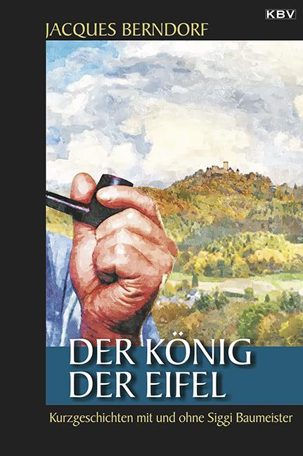 Der König der Eifel: Kurzgeschichten mit und oh...