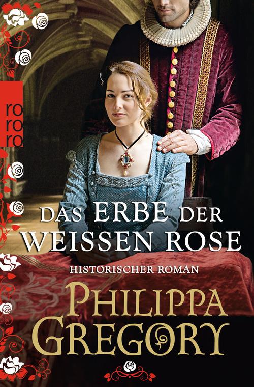 Das Erbe der weißen Rose - Philippa Gregory [Taschenbuch]