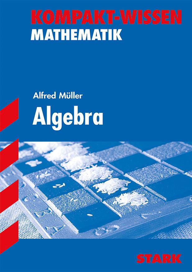 Kompakt-Wissen: Mathematik - Algebra - Alfred M...