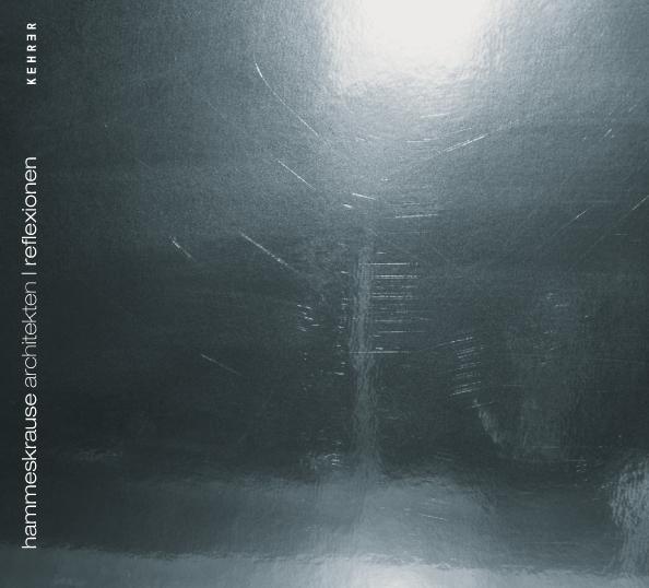 hammeskrause architekten: REFLEXIONEN / REFLECT...