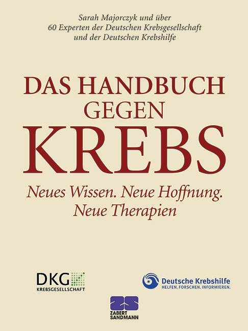 Das Handbuch gegen Krebs - Sarah Majorczyk und über 60 Experten der Deutschen Krebsgesellschaft und der Deutschen Krebsh