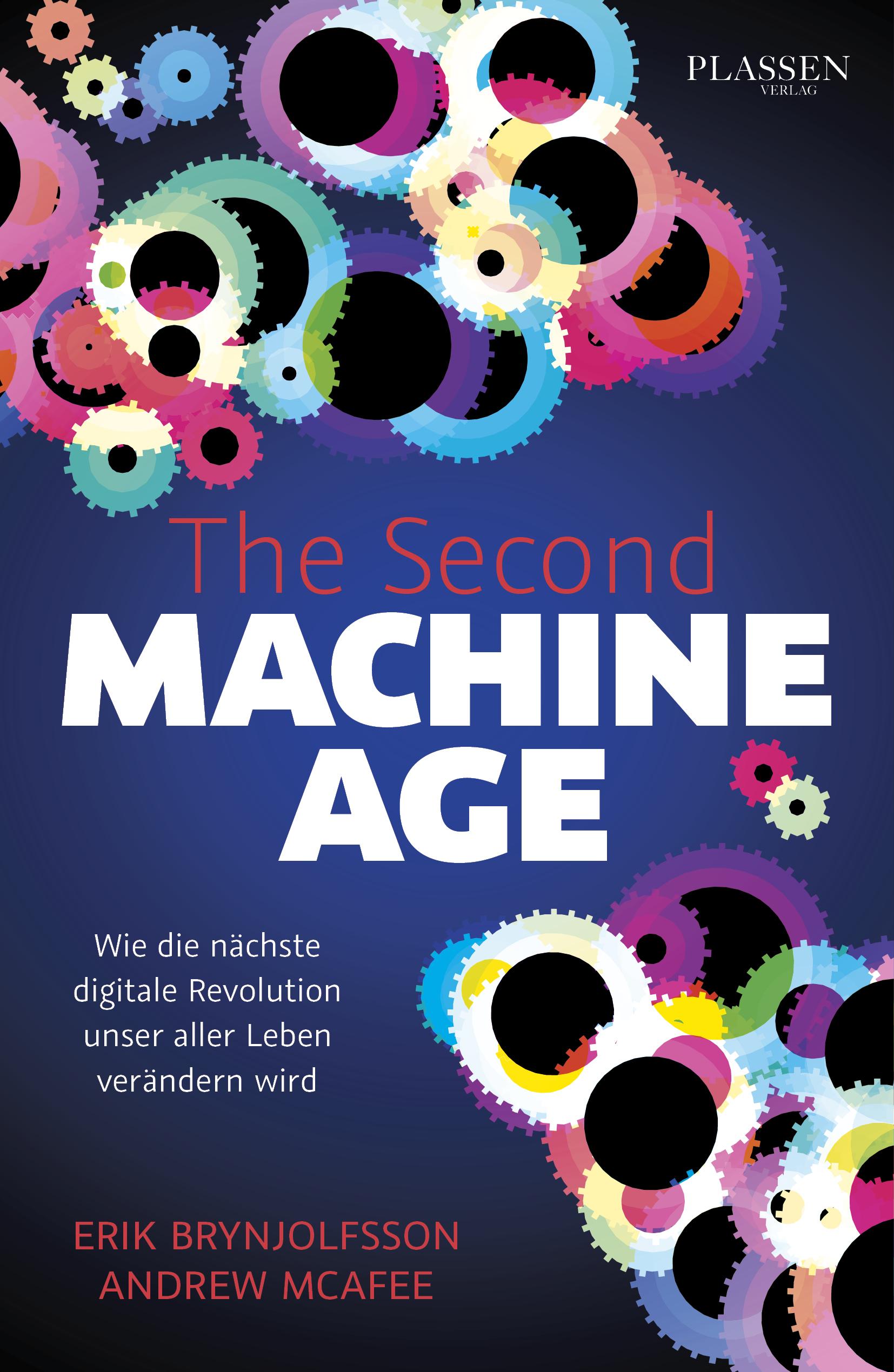 The Second Machine Age: Wie die nächste digitale Revolution unser aller Leben verändern wird - Erik Brynjolfsson [Gebund