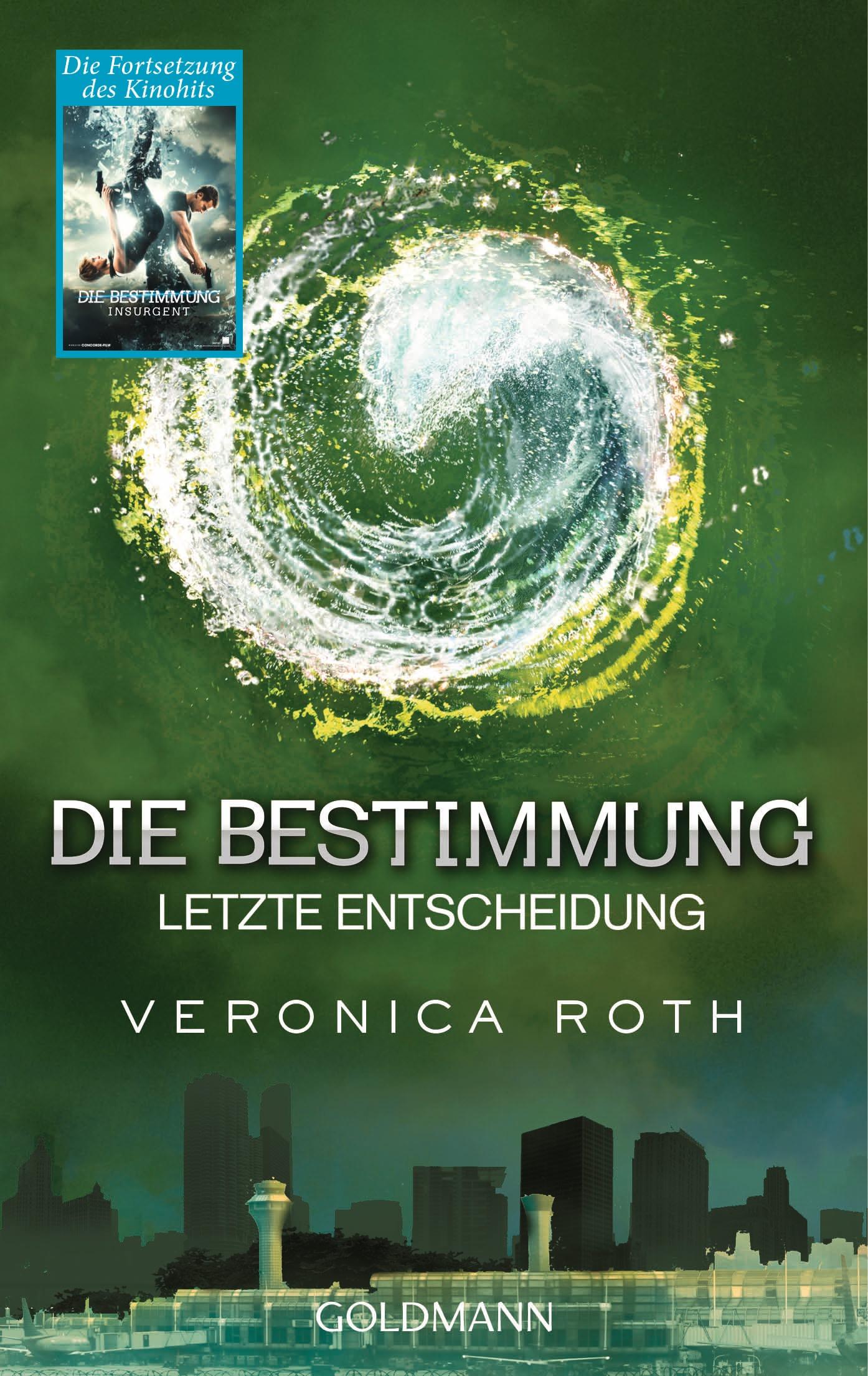 Die Bestimmung: Band 3 - Letzte Entscheidung - Veronica Roth
