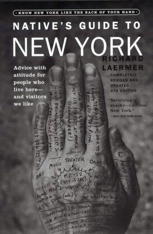 Native´s Guide to New York: Advice with Attitude for People Who Live Here-And Visitor´s We Like - Laermer, Richard