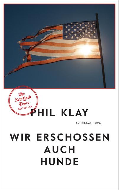 Wir erschossen auch Hunde: Stories - Phil Klay [Taschenbuch]