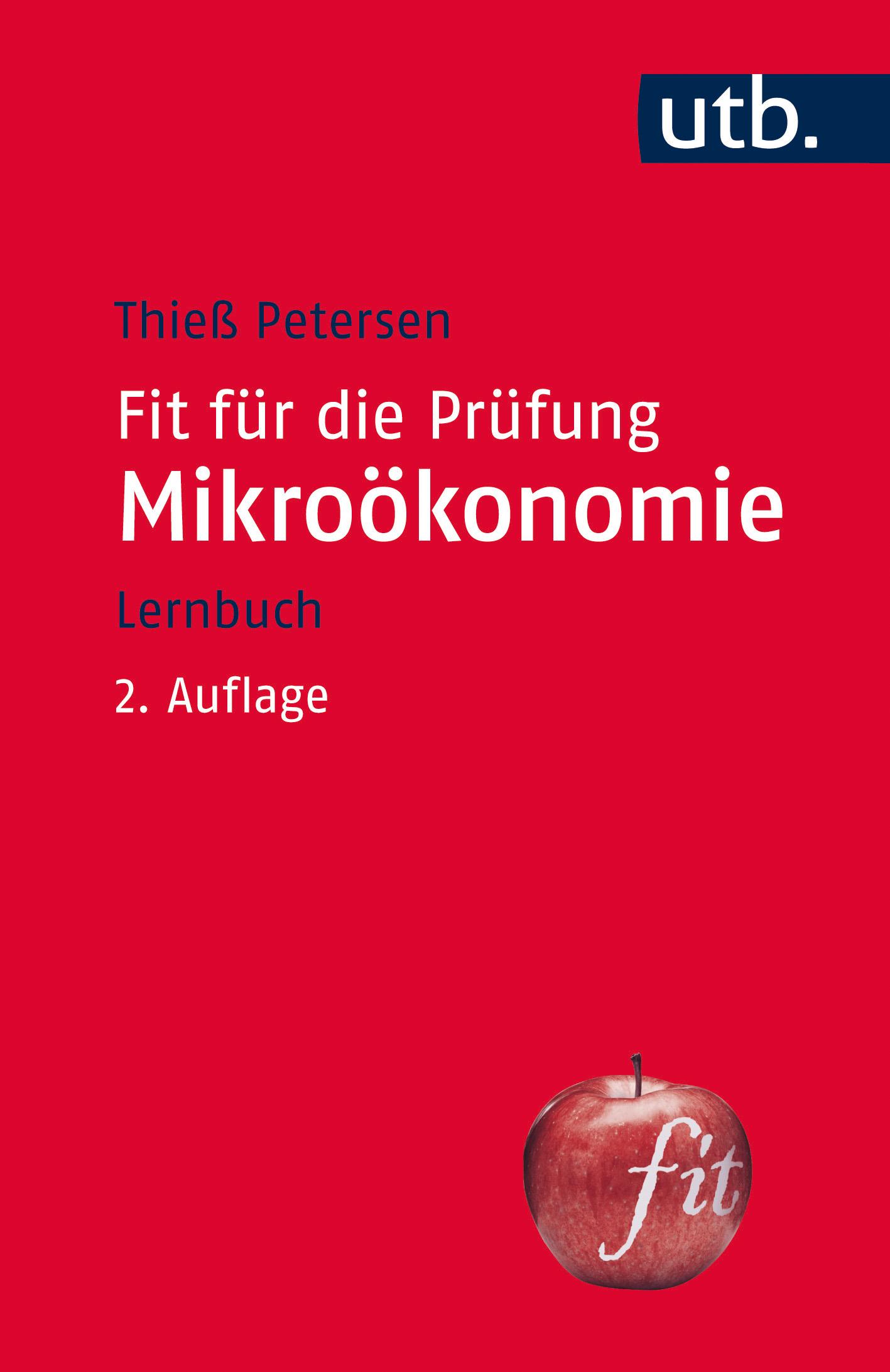 Fit für die Prüfung: Mikroökonomie - Thieß Pete...