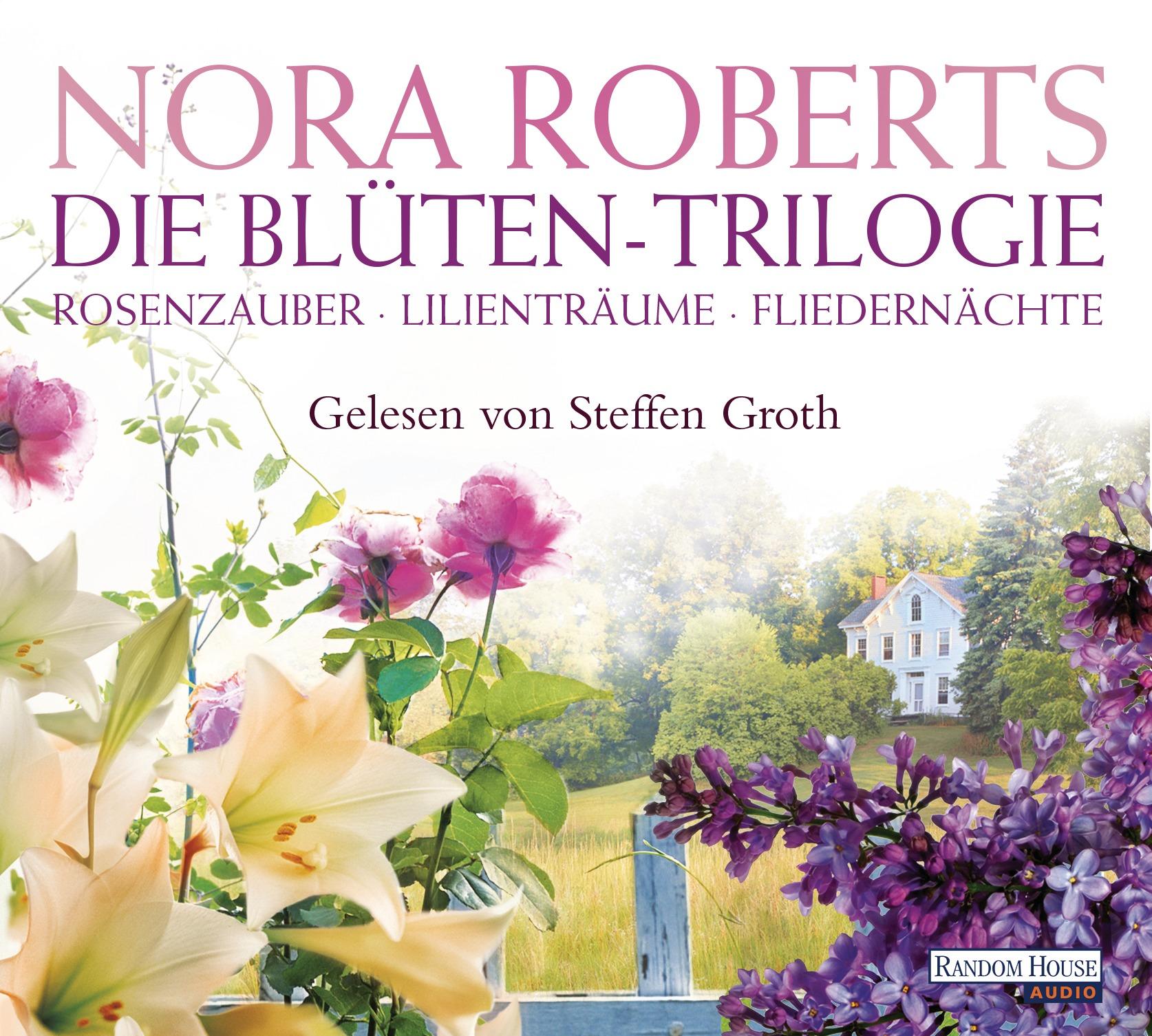 Die Blüten-Trilogie: Rosenzauber - Lilienträume - Fliedernächte - Roberts, Nora