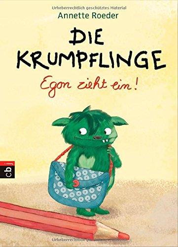 Die Krumpflinge - Egon zieht ein!: Band 1 - Annette Roeder [Gebundene Ausgabe]