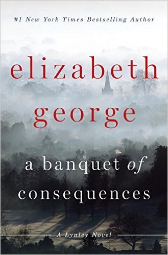 Banquet of Consequences: A Lynley Novel - Elizabeth George