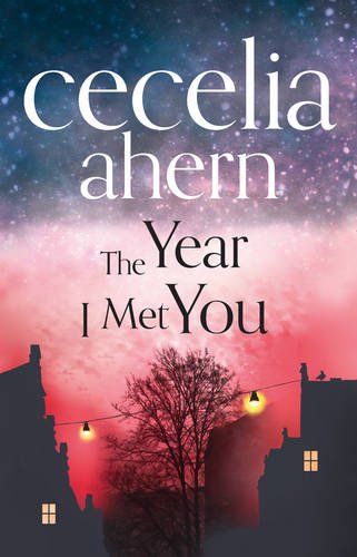The Year I Met You - Cecelia Ahern [Paperback]