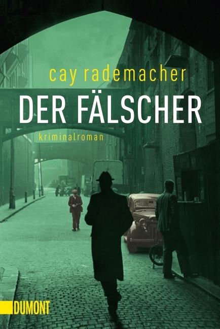 Der Fälscher - Cay Rademacher [Broschiert]
