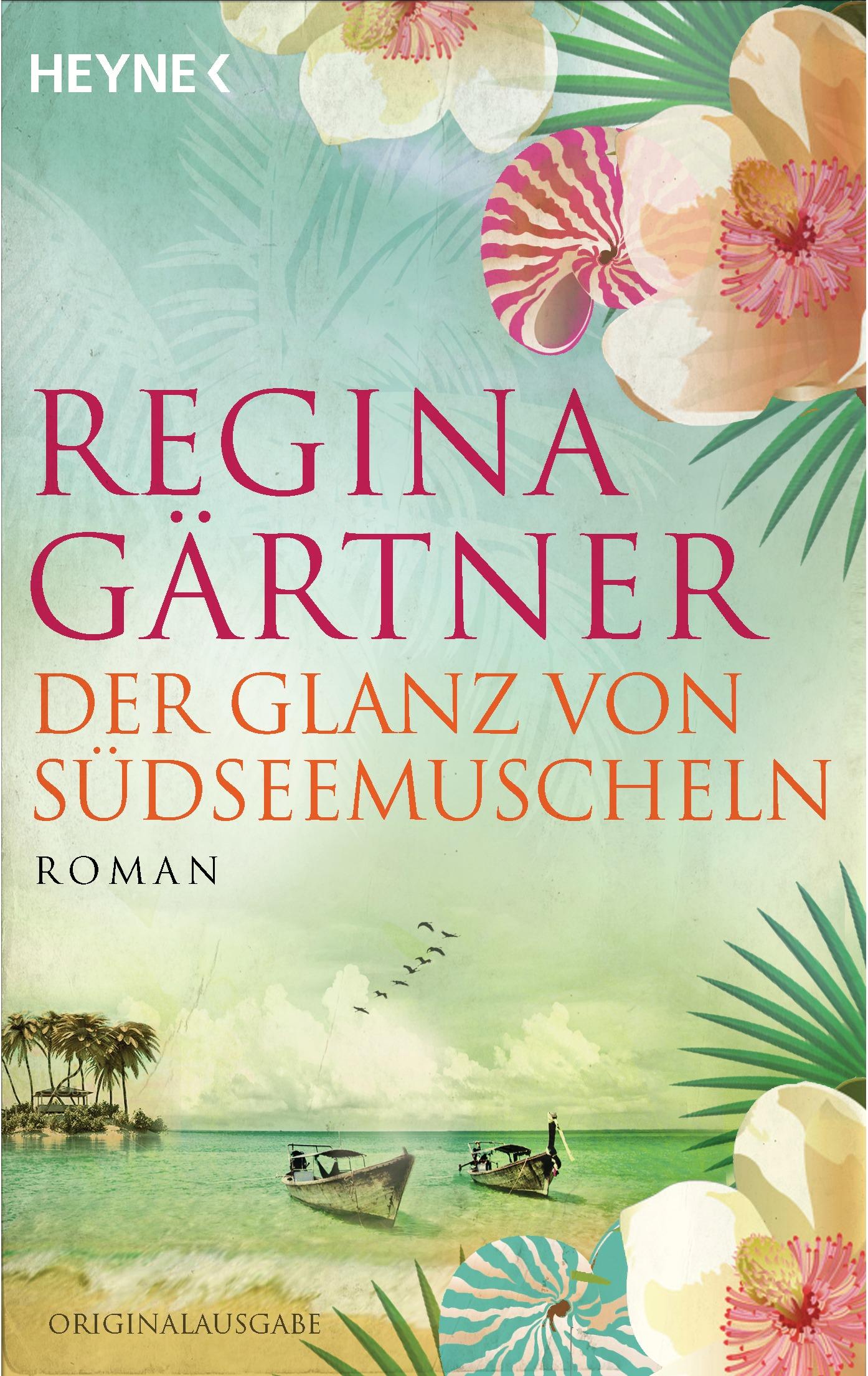 Der Glanz von Südseemuscheln - Regina Gärtner
