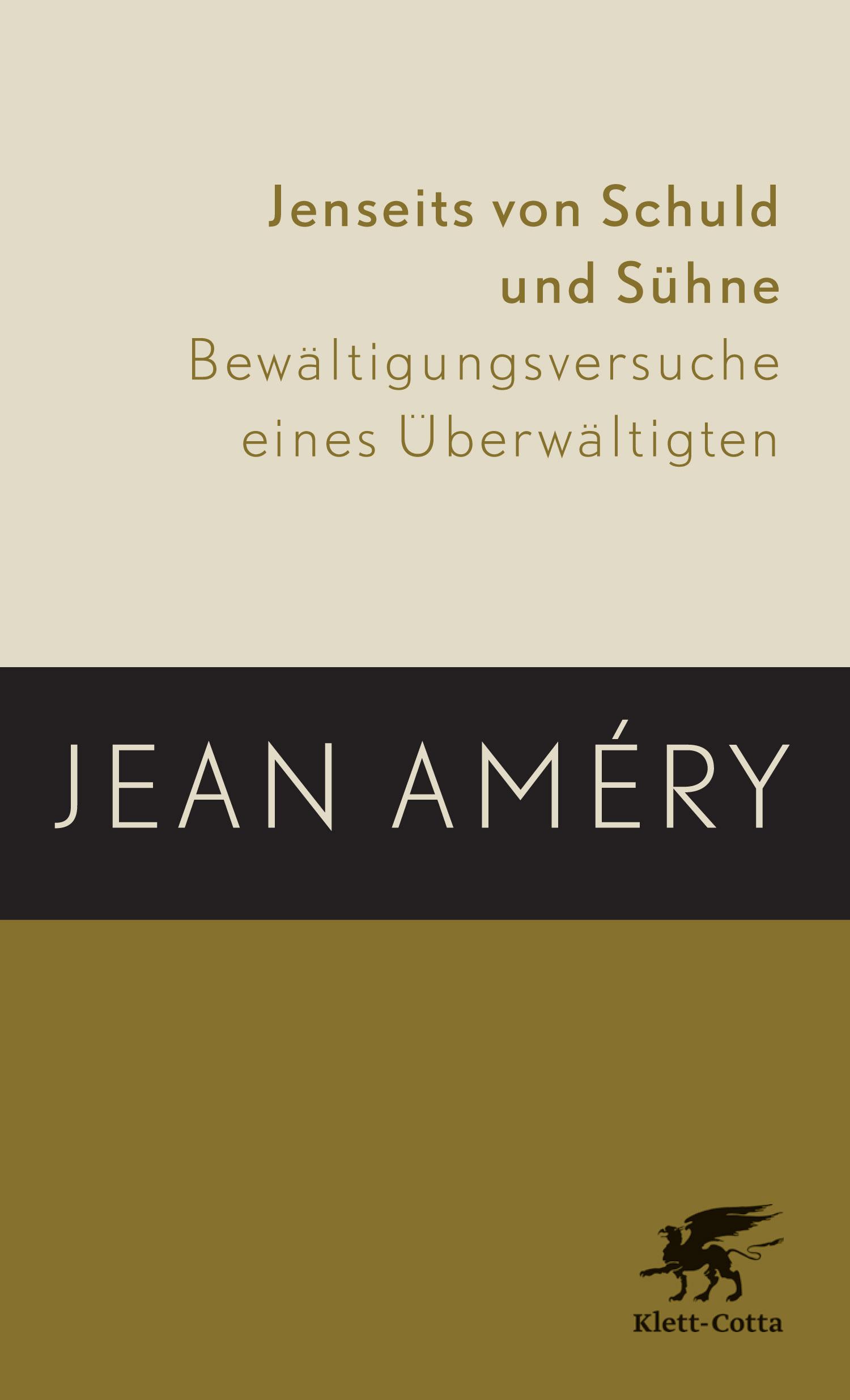 Jenseits von Schuld und Sühne: Bewältigungsversuche eines Überwältigten - Améry, Jean