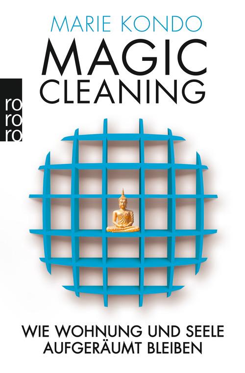 Magic Cleaning: Wie Wohnung und Seele aufgeräumt bleiben - Kondo, Marie
