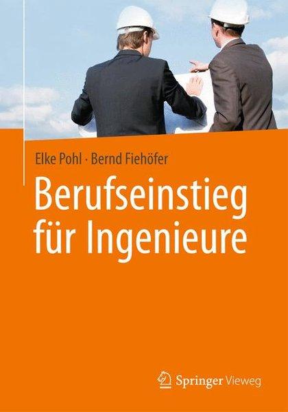 Berufseinstieg für Ingenieure - Pohl, Elke
