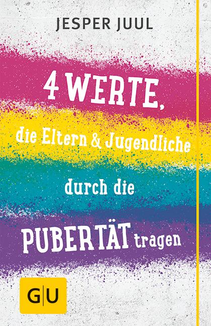 Vier Werte, die Eltern & Jugendliche durch die Pubertät tragen - Jesper Juul [Gebundene Ausgabe]