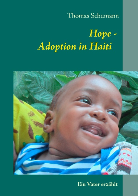 Hope - Adoption in Haiti: Ein Vater erzählt - Thomas Schumann [Taschenbuch]