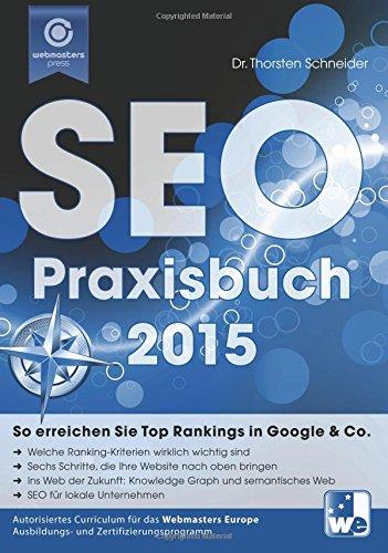 Das SEO-Praxisbuch 2015: So erreichen Sie Top R...