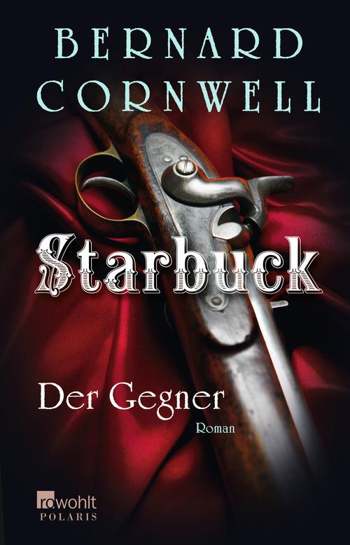 Starbuck: Der Gegner - Bernard Cornwell