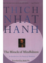 The Miracle of Mindfulness: An Introduction to the Practice of Meditation: A Manual on Meditation - Thich Nhat Hanh [Paperback]