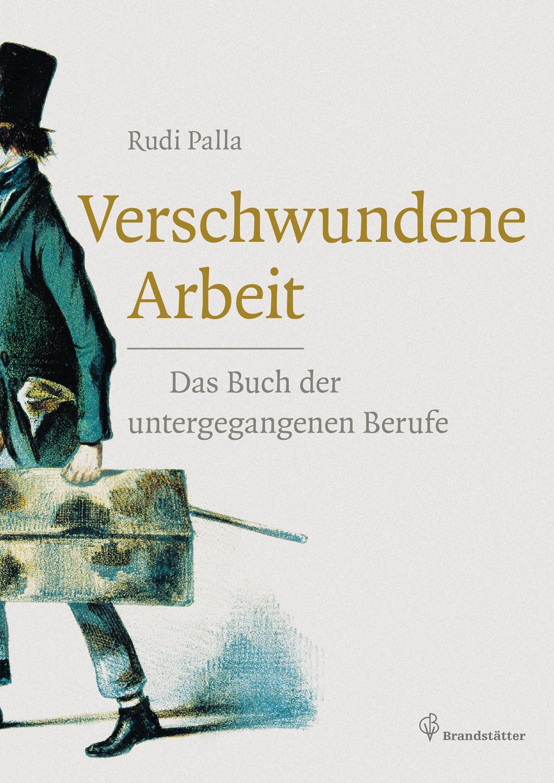 Verschwundene Arbeit - Das Buch der untergegang...
