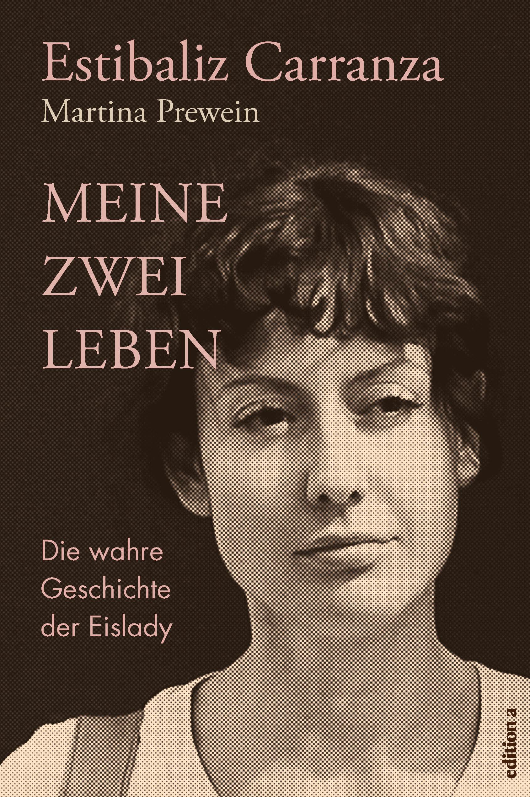 Meine zwei Leben: Die wahre Geschichte der Eislady - Estibaliz Carranza [Gebundene Ausgabe]