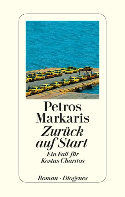 Zurück auf Start: Ein Fall für Kostas Charitos - Petros Markaris