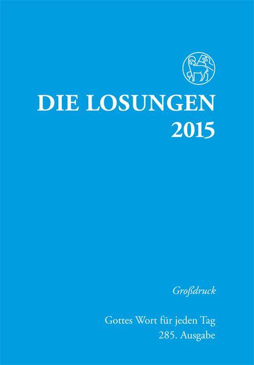 Die Losungen für Deutschland 2015. Grossdruck k...