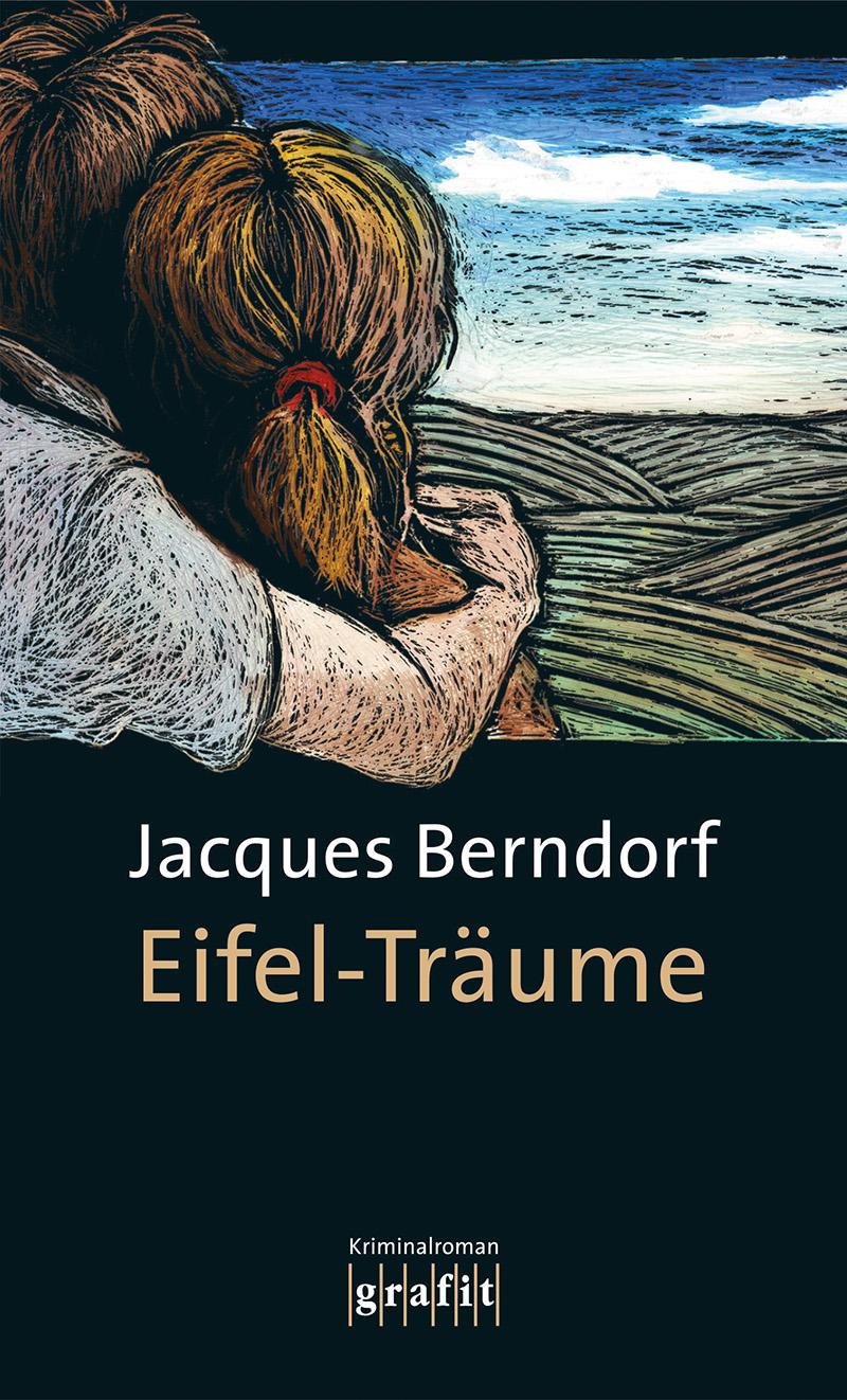 Eifel-Träume - Kriminalroman. - Berndorf, Jacques