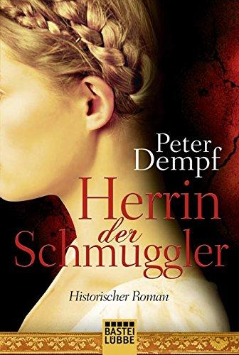 Herrin der Schmuggler - Peter Dempf