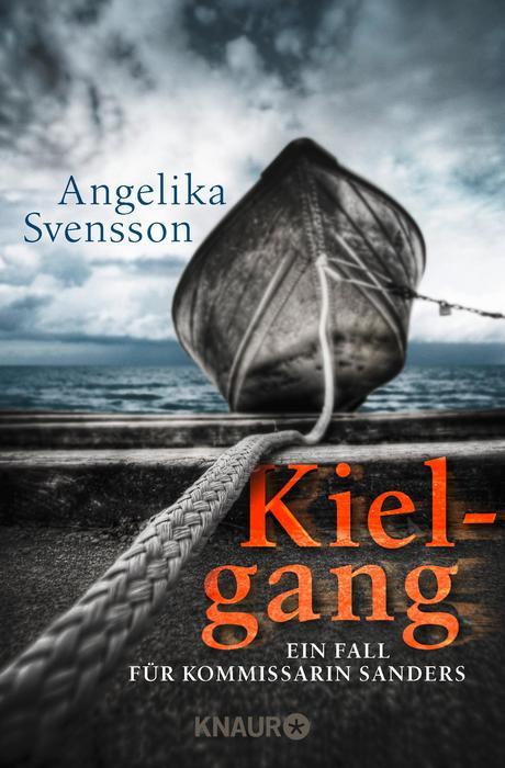 Kielgang: Ein Fall für Kommissarin Sanders - Svensson, Angelika