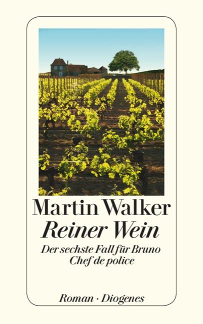 Reiner Wein: Der sechste Fall für Bruno, Chef de police - Walker, Martin