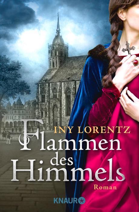 Flammen des Himmels - Iny Lorentz [Taschenbuch]