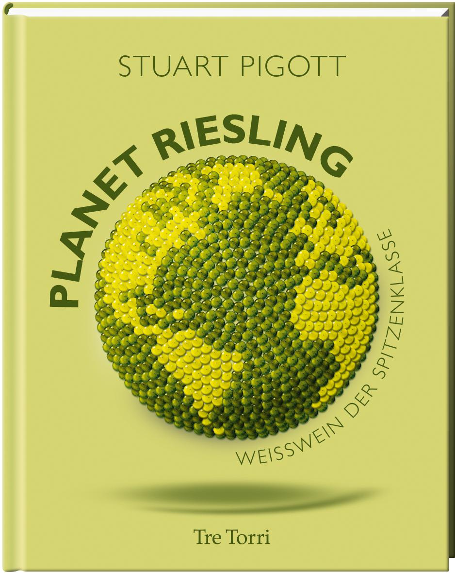 Planet Riesling: Weißwein der Spitzenklasse - Stuart Pigott [Gebundene Ausgabe]