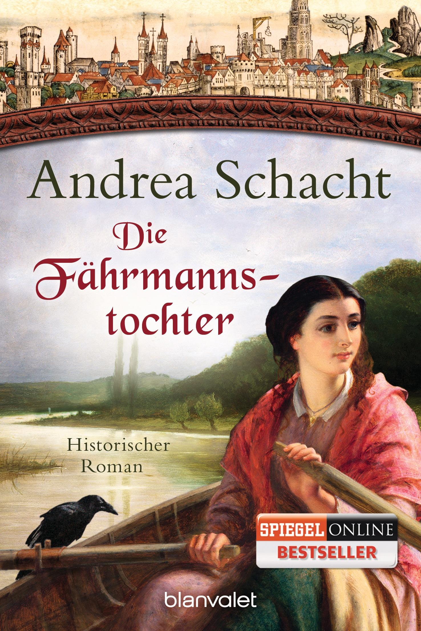 Die Fährmannstochter - Andrea Schacht [Taschenbuch]