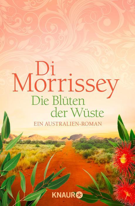 Die Blüten der Wüste: Ein Australien-Roman - Morrissey, Di