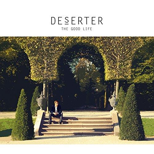 Deserter - The Good Life
