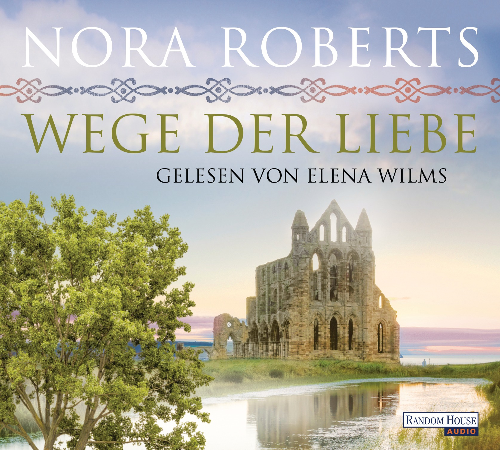 Wege der Liebe - Nora Roberts [5 Audio CDs]